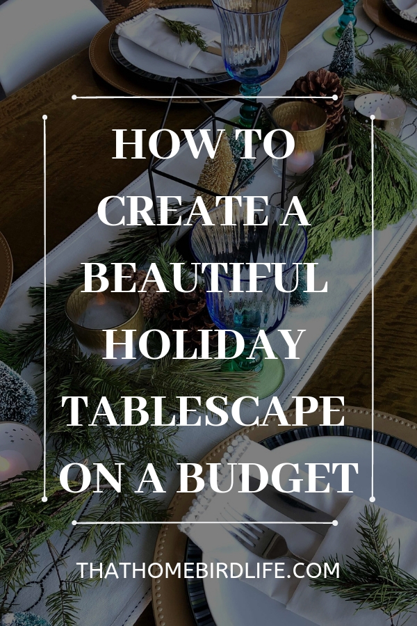 How to Create a Beautiful Tablescape on a Budget | Christmas decorating tips and tricks | That Homebird Life Blog #christmasdecor #tablescape