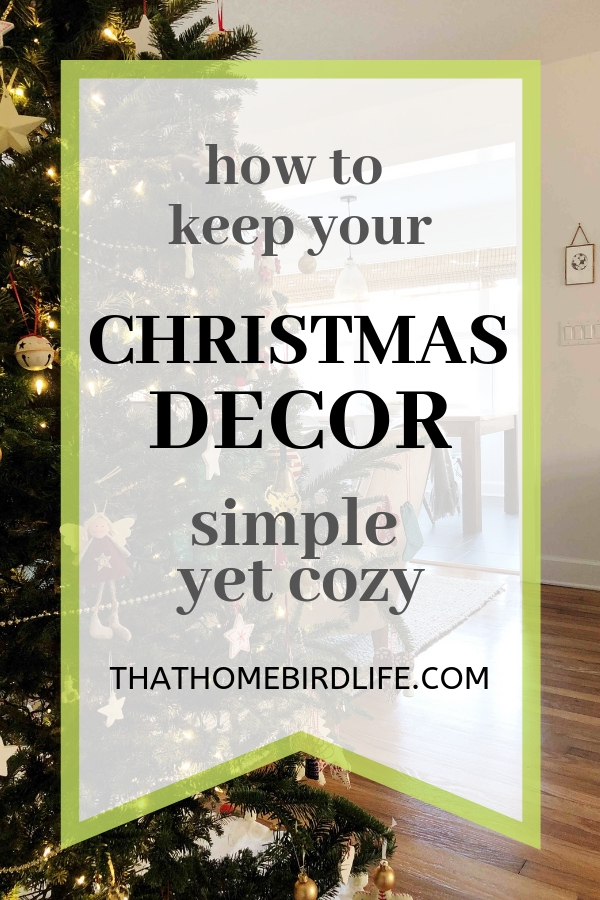 How to keep your Christmas decor simple yet cozy | Christmas decorating tips and tricks | That Homebird Life Blog