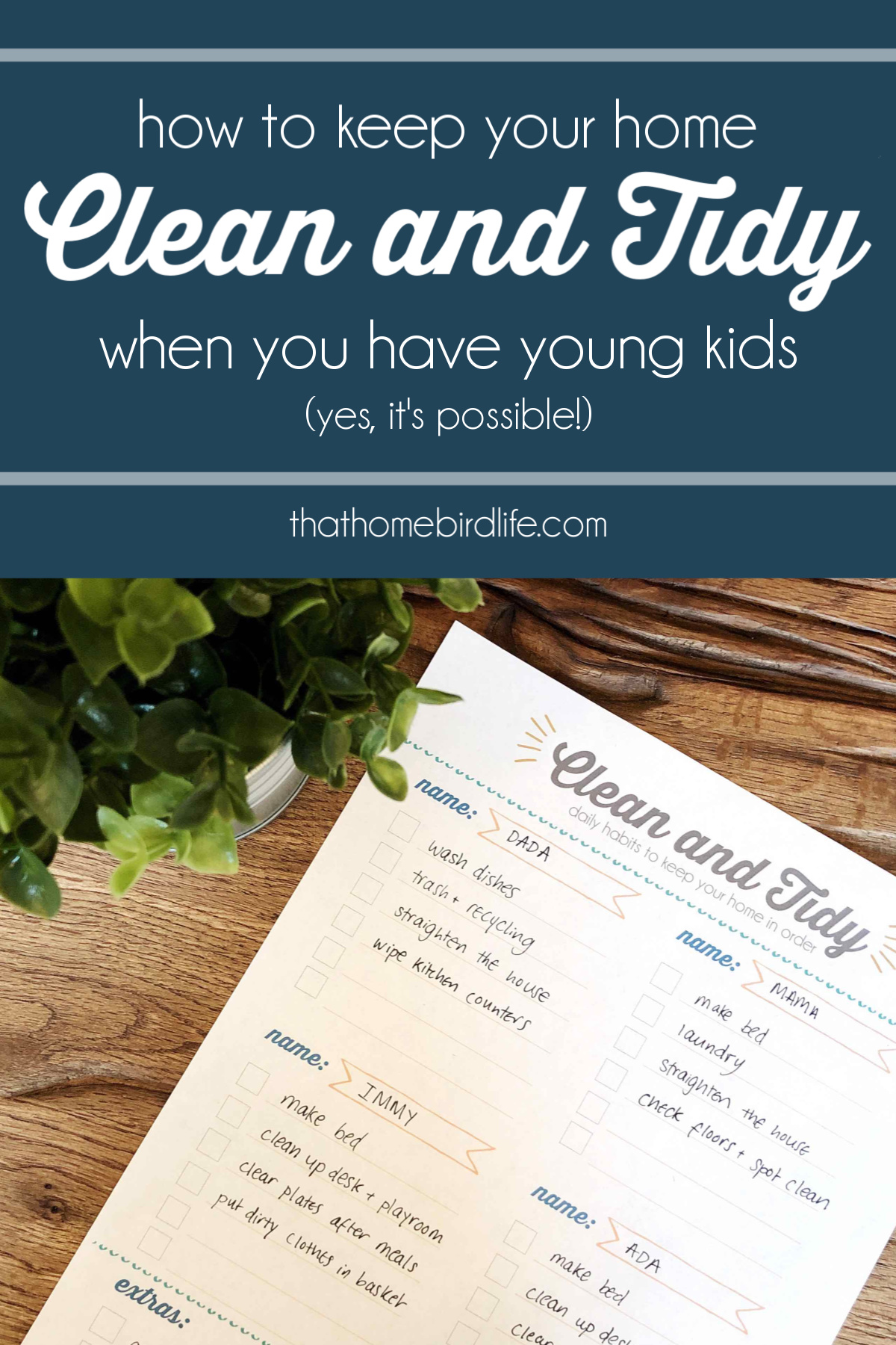 Cleaning checklist printable next to a plant with text overlay: How to Keep Your Home Clean and Tidy When You Have Young Kids
