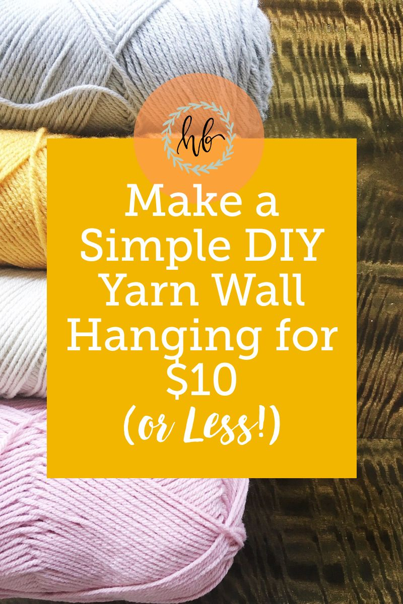 Simple DIY Yarn Wall Hanging for $10 (or Less!)