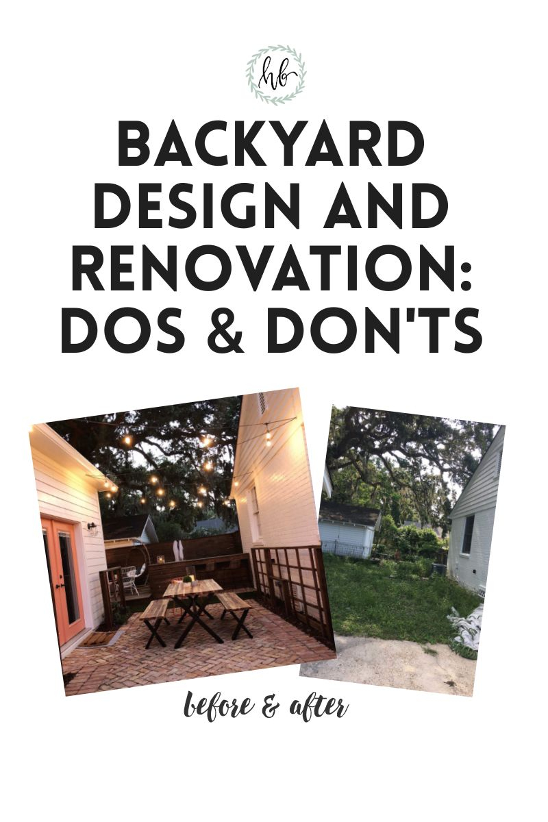 Backyard Design and Renovation: Dos & Don'ts